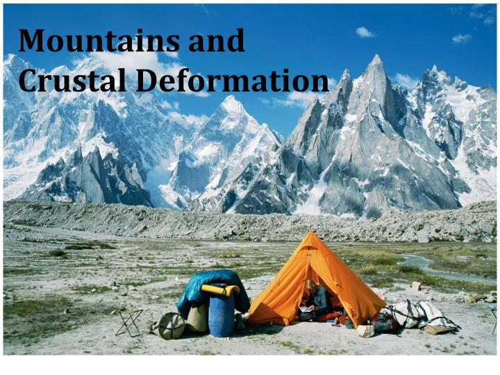 Mountains and  Crustal Deformation