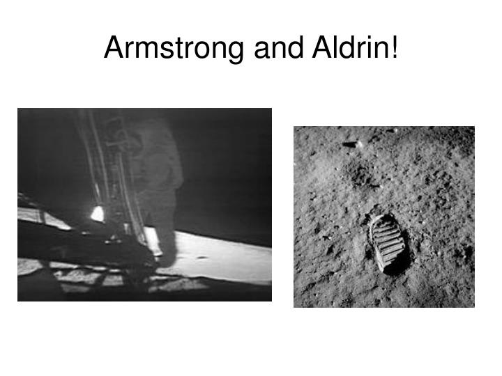 Armstrong and Aldrin!