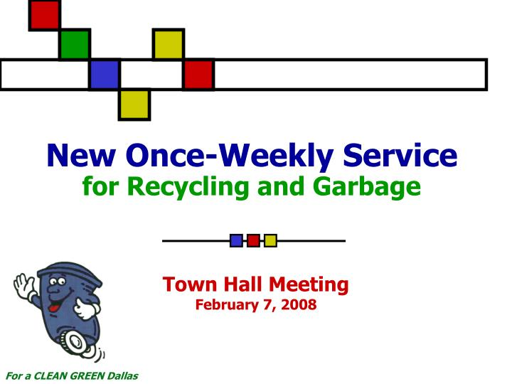 new once weekly service for recycling and garbage n.