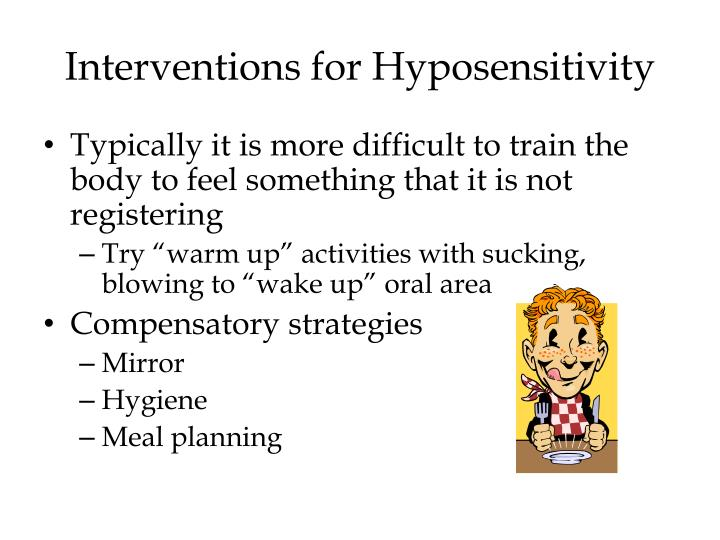 Interventions for Hyposensitivity