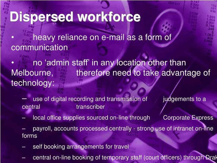 Dispersed workforce