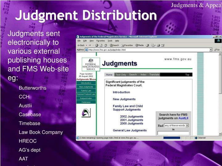 Judgments sent electronically to various external publishing houses and FMS Web-site eg: