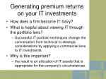 generating premium returns on your it investments1
