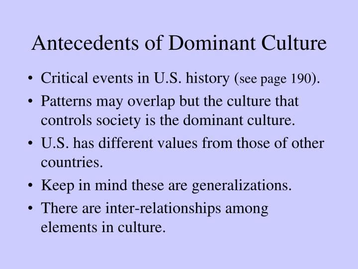 Antecedents of Dominant Culture