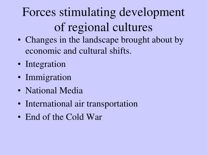 Forces stimulating development of regional cultures
