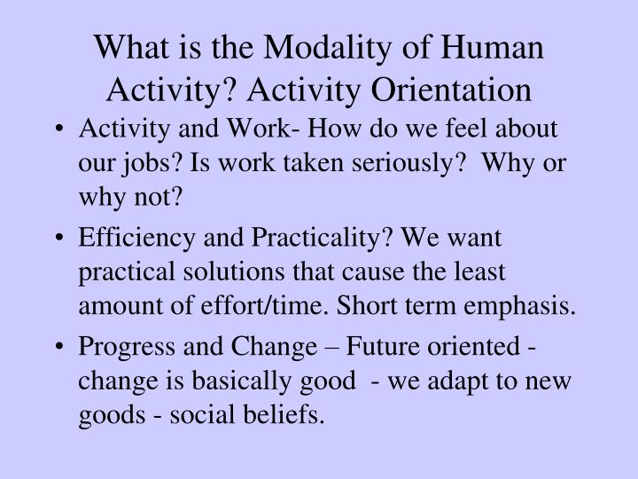 What is the Modality of Human Activity? Activity Orientation