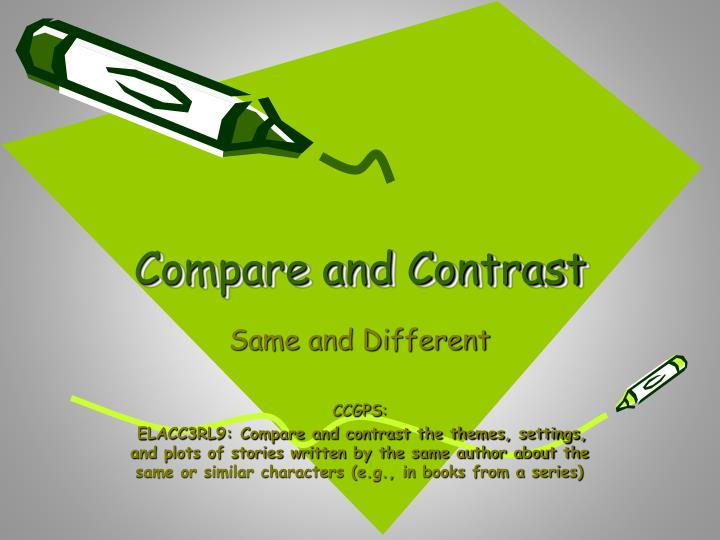 compare and contrast what it is A compare and contrast essay example: how to write compare and contrast essay introduction compare and contrast essay introduction is no different from any other introduction you may have already done or read before.