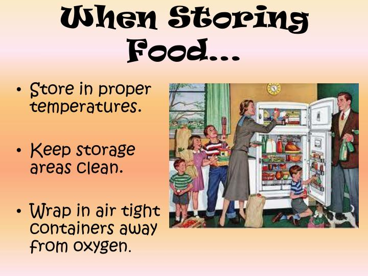 When Storing Food…