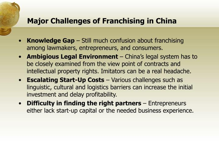 subway and the challenges of franchising in china The big name franchises, such as mcdonald's and subway, started out as small  businesses that  the case studies are: argentina, australia, brazil, canada,  china, colombia, india,  several of the same issues are noted as challenges to.