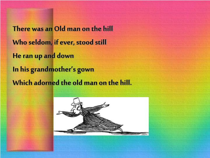 There was an Old man on the hill