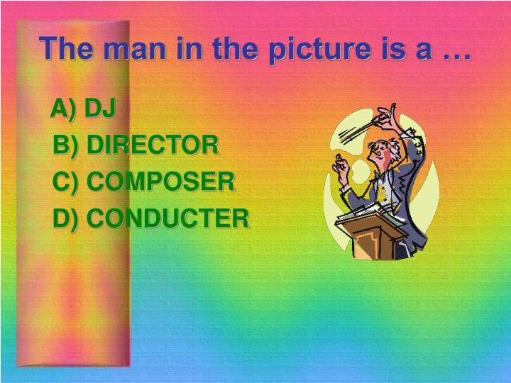 The man in the picture is a …