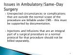 issues in ambulatory same day surgery