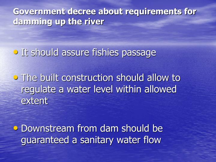 Government decree about requirements for damming up the river