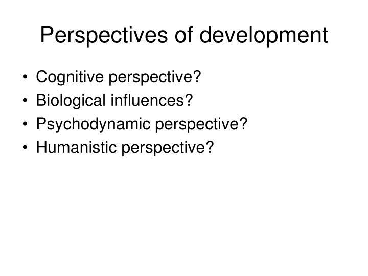 Perspectives of development
