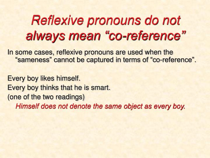 """Reflexive pronouns do not always mean """"co-reference"""""""