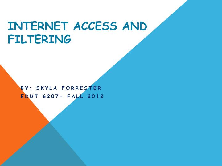 internet access and filtering n.