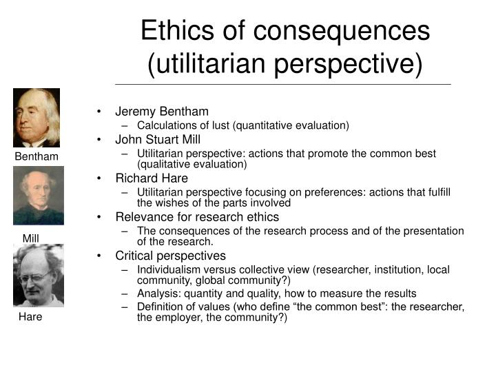 Ethics of consequences (utilitarian perspective)