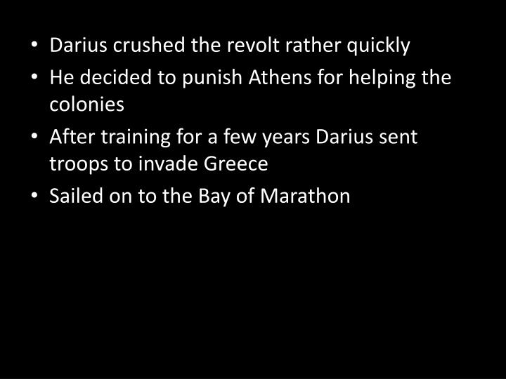 Darius crushed the revolt rather quickly