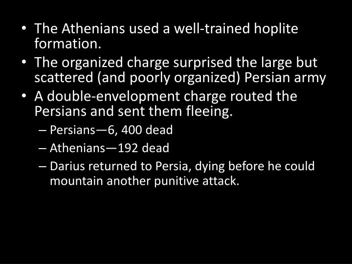 The Athenians used a well-trained hoplite formation.