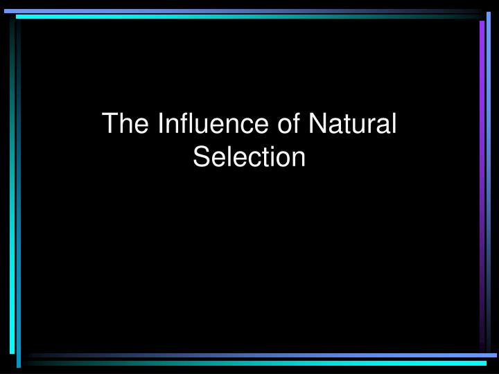 the influence of natural selection n.