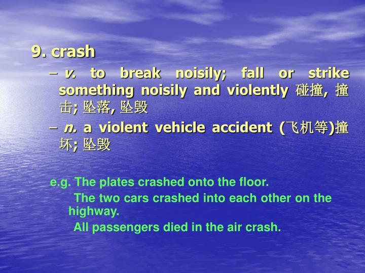 9. crash
