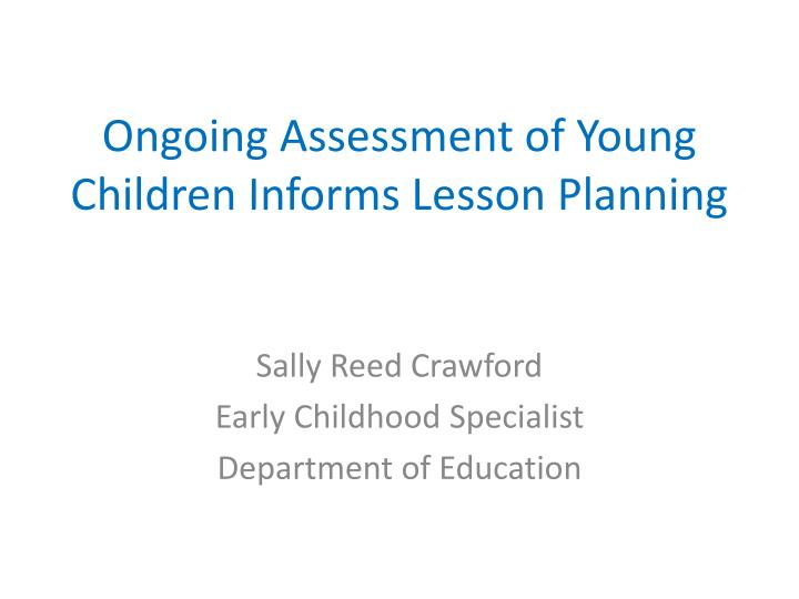 ongoing assessment of young children informs lesson planning n.