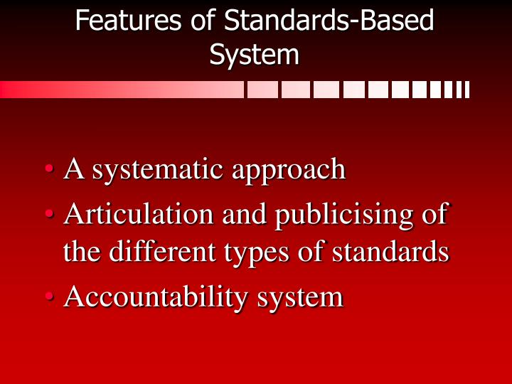 Features of Standards-Based System
