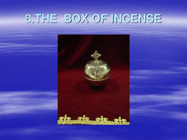 8.THE  BOX OF INCENSE