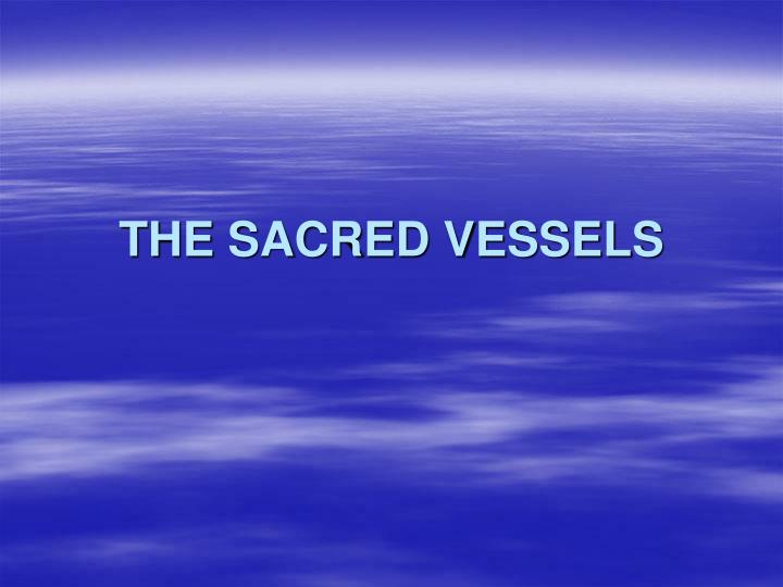 The sacred vessels