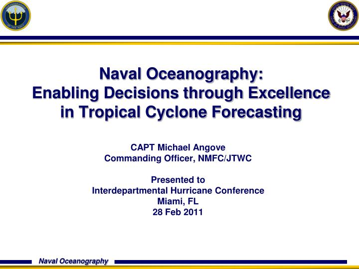 Naval oceanography enabling decisions through excellence in tropical cyclone forecasting