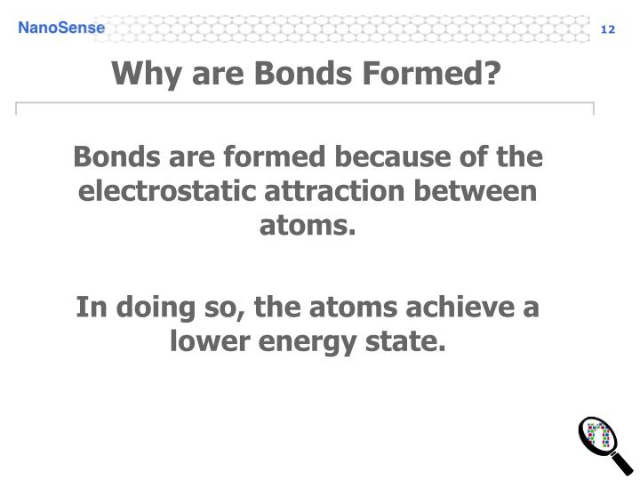Why are Bonds Formed?