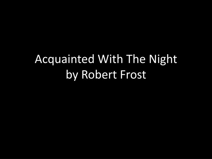 acquainted with the night an ap analysis essay