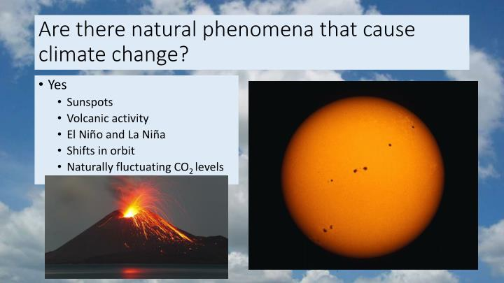 Are there natural phenomena that cause climate change?