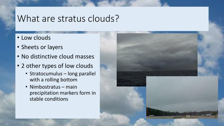 What are stratus clouds?