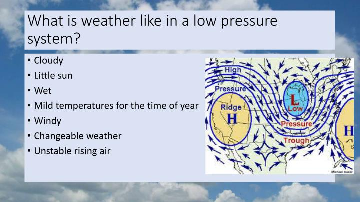 What is weather like in a low pressure system?