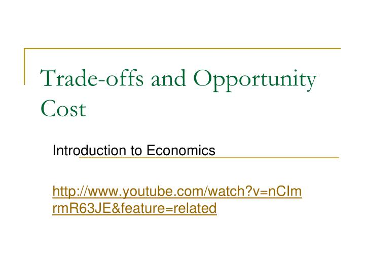 trade offs and opportunity cost n.