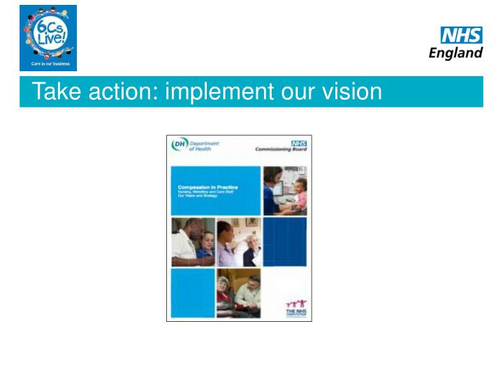 Take action: implement our vision