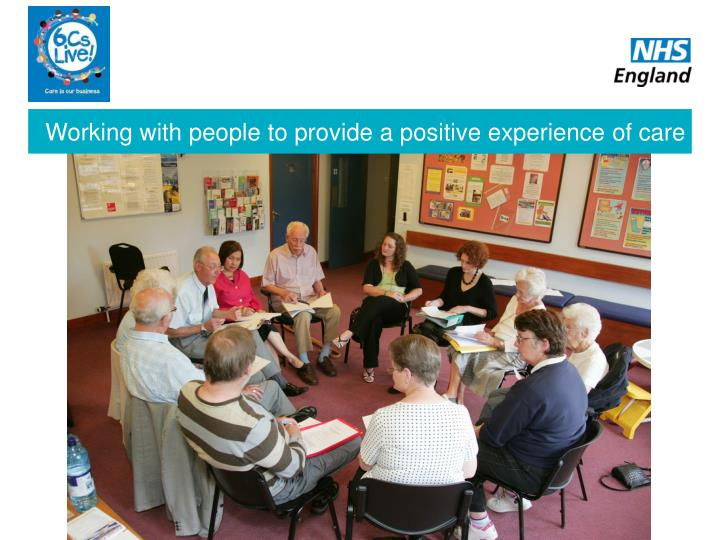 Working with people to provide a positive experience of care