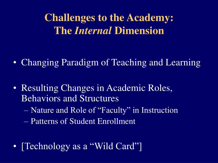 Challenges to the Academy: