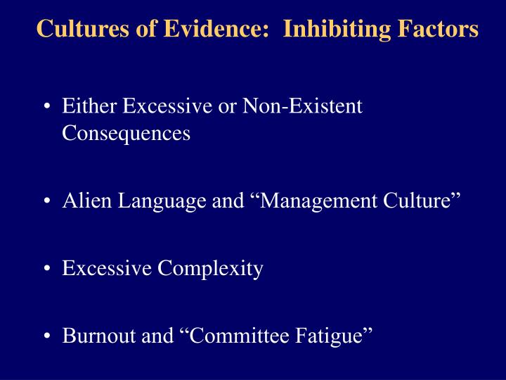 Cultures of Evidence:  Inhibiting Factors