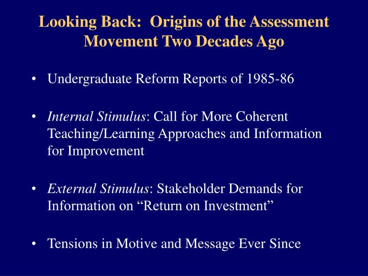 Looking back origins of the assessment movement two decades ago