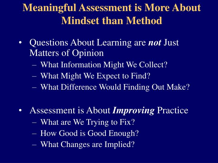 Meaningful Assessment is More About Mindset than Method