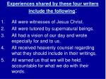 experiences shared by these four writers include the following