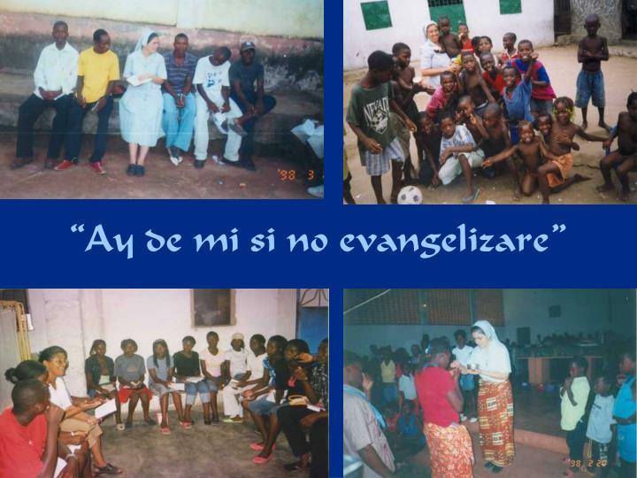 """""""Ay de mi si no evangelizare"""""""