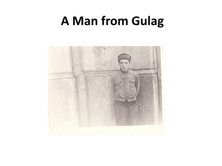 A Man from Gulag