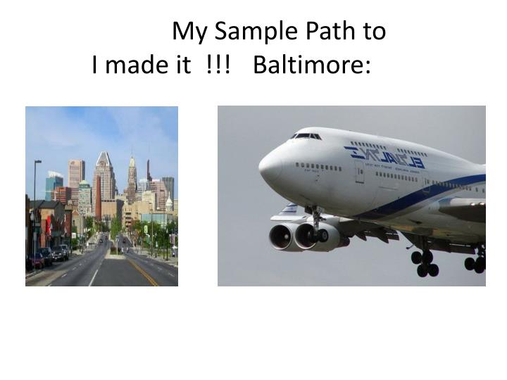 My Sample Path to Baltimore: