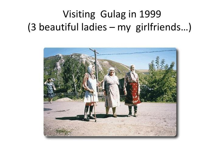 Visiting  Gulag in 1999