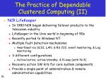the practice of dependable clustered computing ii