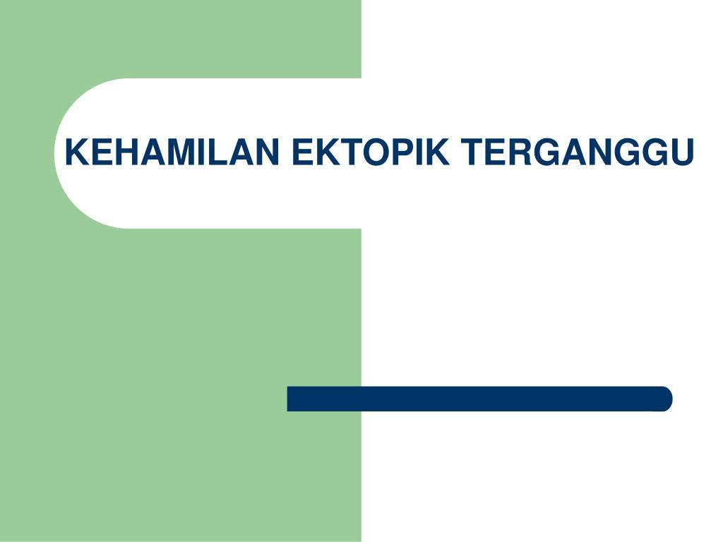 Ppt Kehamilan Ektopik Terganggu Powerpoint Presentation Free Download Id 3130623