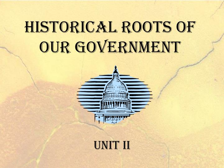 historical roots of our government n.
